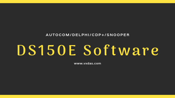 Ds150e Software Free Download and Activation - VXDAS
